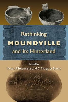 Rethinking Moundville and Its Hinterland - Florida Museum of Natural History: Ripley P. Bullen Series (Hardback)