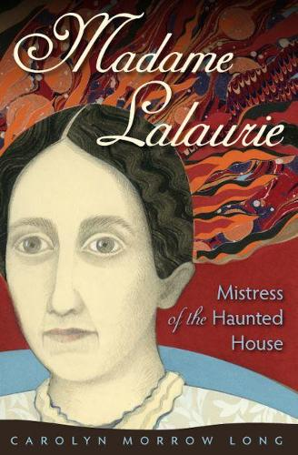 Madame Lalaurie, Mistress of the Haunted House (Paperback)