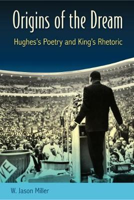 Origins of the Dream: Hughes's Poetry and King's Rhetoric (Paperback)