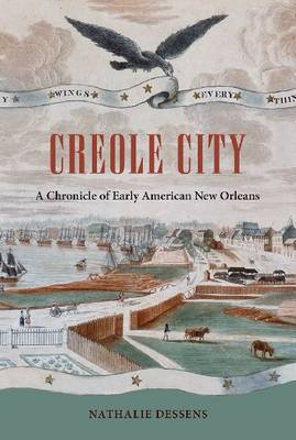 Creole City: A Chronicle of Early American New Orleans (Paperback)