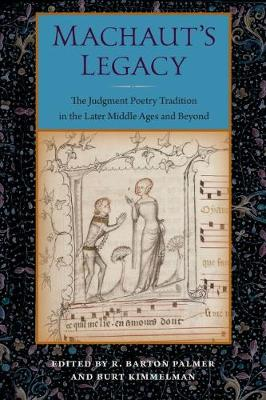 Machaut's Legacy: The Judgment Poetry Tradition in the Later Middle Ages and Beyond (Hardback)