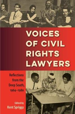 Voices of Civil Rights Lawyers: Reflections from the Deep South, 1964-1980 (Paperback)