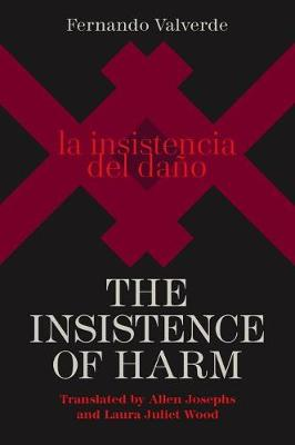 The Insistence of Harm - Contemporary Spanish-Language Poetry in Translation (Paperback)