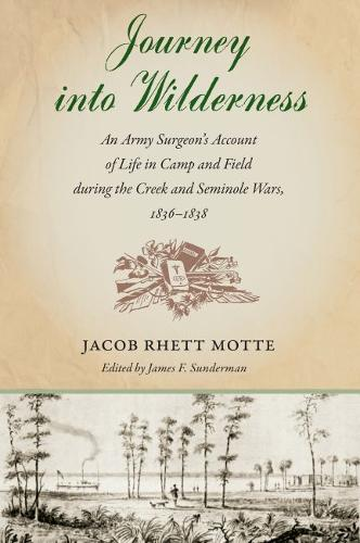 Cover Journey into Wilderness: An Army Surgeon's Account of Life in Camp and Field During the Creek and Seminole Wars, 1836-1838