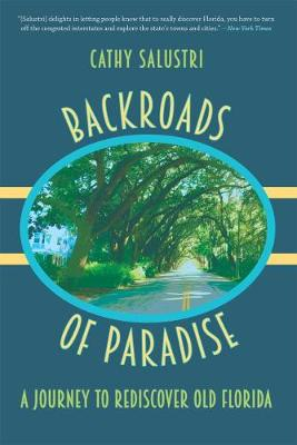 Backroads of Paradise: A Journey to Rediscover Old Florida (Paperback)