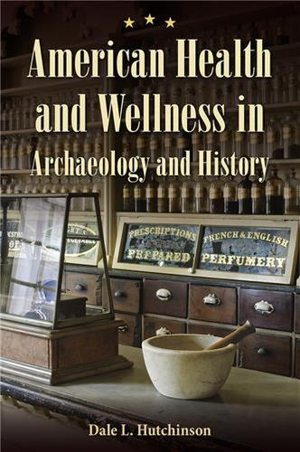 American Health and Wellness in Archaeology and History (Hardback)