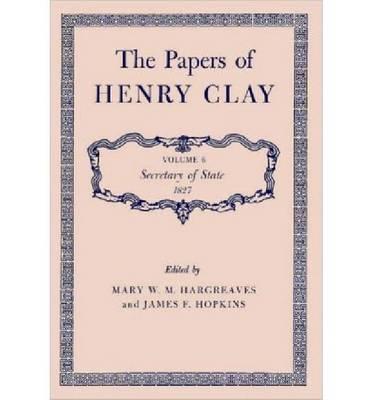 Papers v. 6; Secretary of State, 1827 (Hardback)