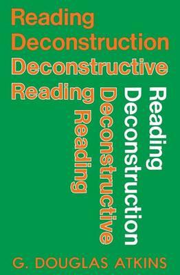 Reading Deconstruction, Deconstructive Reading (Paperback)