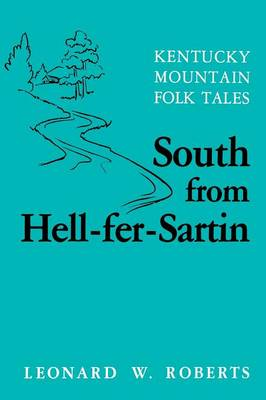 South from Hell-Fer-Sartin: Kentucky Mountain Folk Tales (Paperback)