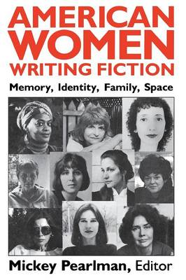 American Women Writing Fiction: Memory, Identity, Family, Space (Paperback)