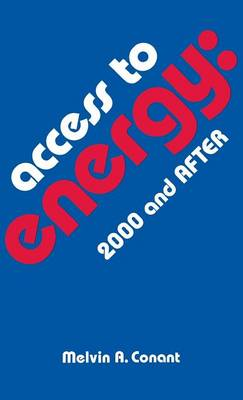 Access to Energy: 2000 and After - Essays for the Third Century (Hardback)