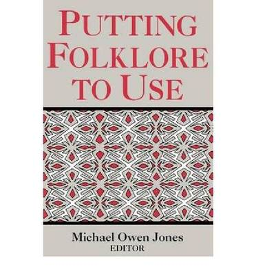 Putting Folklore to Use (Paperback)