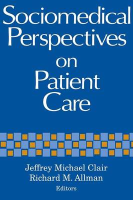 Sociomedical Perspectives on Patient Care (Paperback)