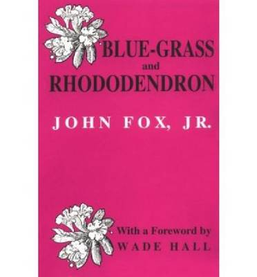 Blue-Grass and Rhododendron: Out-Doors in Old Kentucky (Paperback)