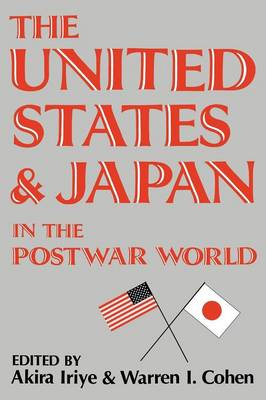 The United States and Japan in the Postwar World (Paperback)