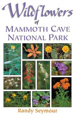 Wildflowers of Mammoth Cave National Park (Paperback)