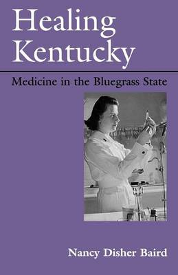 Healing Kentucky: Medicine in the Bluegrass State - New Books for New Readers (Paperback)