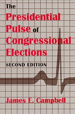 The Presidential Pulse of Congressional Elections (Paperback)