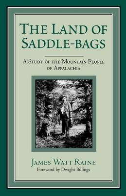 The Land of Saddle-Bags: A Study of the Mountain People of Appalachia (Paperback)