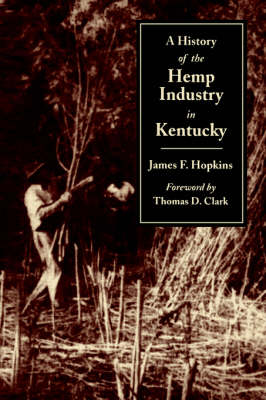 A History of the Hemp Industry in Kentucky (Paperback)