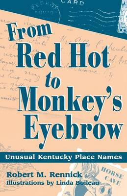 From Red Hot to Monkey's Eyebrow: Unusual Kentucky Place Names (Paperback)