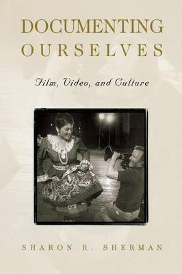 Documenting Ourselves: Film, Video and Culture (Paperback)