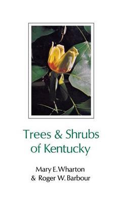 Trees and Shrubs of Kentucky (Hardback)