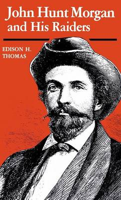 John Hunt Morgan and His Raiders (Hardback)