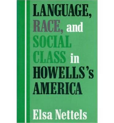 Language, Race, and Social Class in Howells's America (Hardback)