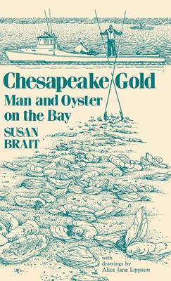 Chesapeake Gold: Man and Oyster on the Bay (Hardback)