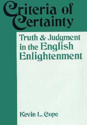 Criteria of Certainty: Truth and Judgment in the English Enlightenment (Hardback)