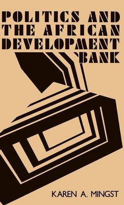 Politics and the African Development Bank (Hardback)