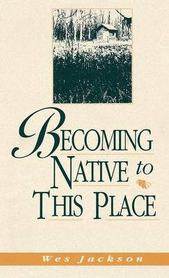 Becoming Native to This Place (Hardback)