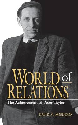 World of Relations: Achievement of Peter Taylor (Hardback)