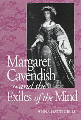 Margaret Cavendish and the Exiles of the Mind (Hardback)