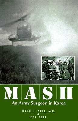 MASH: An Army Surgeon in Korea (Hardback)