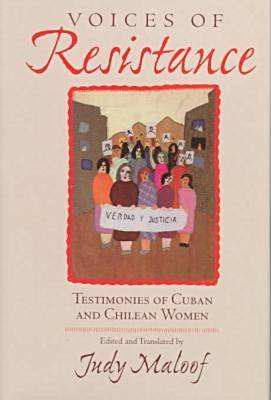 Voices of Resistance: Testimonies of Cuban and Chilean Women (Hardback)