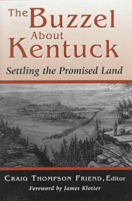 The Buzzel About Kentuck: Settling in the Promised Land (Hardback)