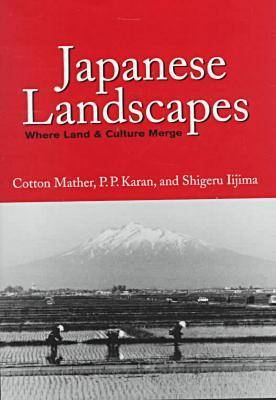 Japanese Landscapes: Where Land and Culture Merge (Hardback)