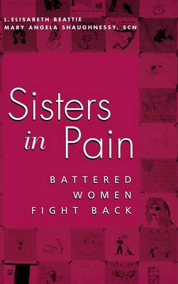 Sisters in Pain: Battered Women Fight Back (Hardback)