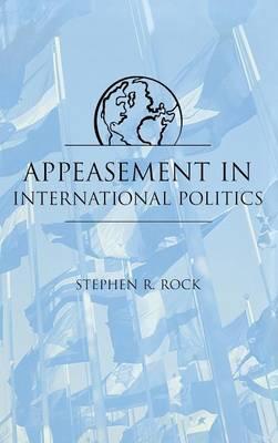 Appeasement in International Politics (Hardback)