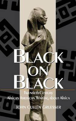 Black on Black: Twentieth-century African American Writing About Africa (Hardback)