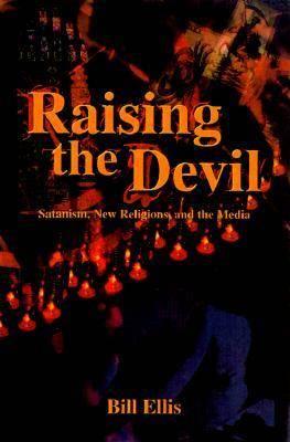 Raising the Devil: Satanism, New Religions and the Media (Hardback)