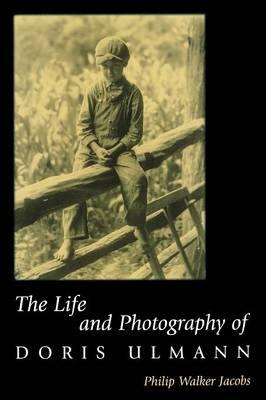 The Life and Photography of Doris Ulmann (Hardback)
