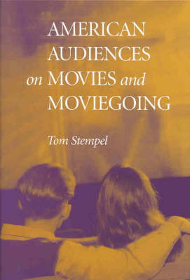 American Audiences on Movies and Moviegoing (Hardback)