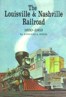 The Louisville and Nashville Railroad, 1850-1963 (Hardback)