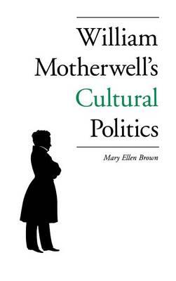 William Motherwell's Cultural Politics (Hardback)