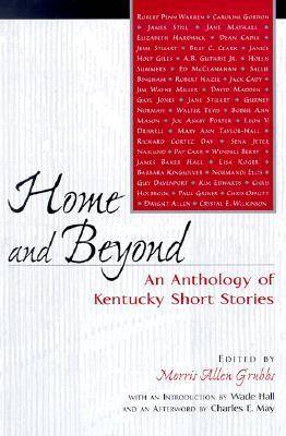 Home and Beyond: An Anthology of Kentucky Short Stories (Hardback)