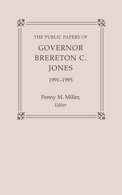 The Public Papers of Governor Brereton C. Jones, 1991-1995 - Public Papers of the Governors of Kentucky (Hardback)
