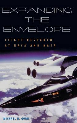 Expanding the Envelope: Flight Research at NACA and NASA (Hardback)